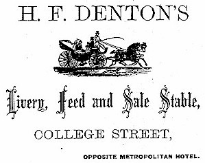 Advertisement for H. F. Denton's Livery, feed and sale stable. College Street, opposite Metropoletan Hotel.