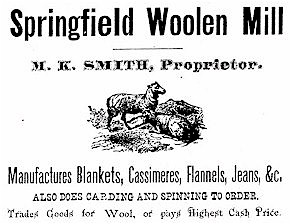 Advertisment for Springfield Woolen Mill. H. K. Smith, Proprietor. Manufactures blankets, cassimeres, flannels, and jeans.