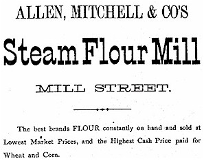 Advertisment for Allen, Mitchell & Co's Steam Flour Mill. Mill Street.